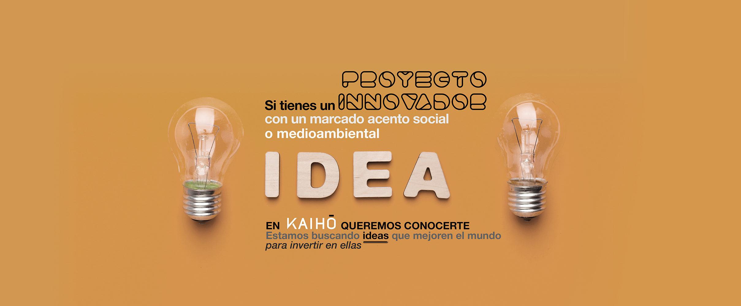 Si tienes un proyecto innovador con un marcado acento social o medioambiental, en Kaiho queremos conocerte. Buscamos ideas que mejoren el mundo para invertir en ellas.